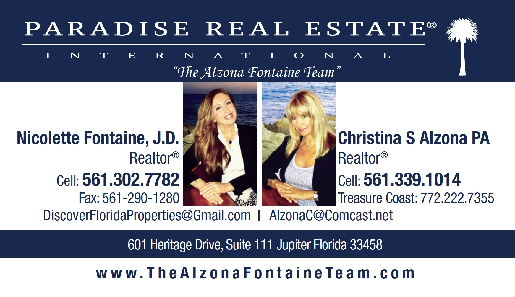 "Nicolette Fontaine & Christina Alzona – Realtors at Paradise Real Estate International - 601 Heritage Drive, Suite 111, Jupiter, FL 33458 - ""The Alzona Fontaine Team"" with Paradise Real Estate International have offices in Jupiter, Palm Beach Gardens and Wellington Florida areas; This professional real estate team will advise and guide you through the Process to Buy your Dream Home, Investment Property or Sell your Property at the best price, anywhere from Jupiter, Juno Beach, Palm Beach Gardens, Tequesta, Hobe Sound to the Treasure Coast (St Lucie & Martin County), as well as Wellington, Delray Beach, Boca Raton, West Palm Beach, Palm Beach Island and North Broward County Florida. Christina Alzona PA and Nicolette Fontaine Specialize in Waterfront, Beachfront, Intracoastal, Golf Course, New Home Construction, Country Club , Equestrian, Farm and Energy Efficient communities. Christina and Nicolette speak Italian and Polish languages and work with international clients; our company Lists Locally and Markets Listings Globally!   – Christina Alzona PA is of Polish descent, and she comes with 21 years real estate experience having worked with buyers, sellers and investors in residential and commercial real estate. Christina resides in the Palm Beaches for 25 years, and prior, lived in Warsaw Poland, Italy and New York. She had her own fashion manufacturing business in the Garment Center on 7th Avenue in Manhattan, as well as her own retail stores. Her daughter, Nicolette Fontaine, J.D. is an experienced Tech Savvy Realtor who brings 14 Years Real Estate experience from the Florida and Tennessee markets to the table. Prior to Real Estate, Nicolette earned her Juris Doctor Law Degree and worked in Entertainment Law, Public Relations and Music Industry. Thanks to her diverse background in business affairs, law, media relations and marketing, as well as her exceptional negotiation skills and experience as a Realtor and a Property Investor herself, Nicolette has been able to propel her Real Estate business over the last 14 years.  –  ""The Alzona Fontaine Team"" oferuje kompleksową obsługę klienta w obrocie nieruchomościami (kupno i sprzedaż) w rejonie Jupiter, Palm Beach Gardens and Wellington, na południowo-wschodnim wybrzeżu Florydy. Oprócz angielskiego, Christina i Nicolette mówią biegle po polsku i włosku. Christina pochodzi z Warszawy i ma ponad 21-letnie doświadczenie w pośrednictwie obrotu nieruchomościami. Jej córka, Nicolette ma ponad 14-letnie doświadczenie na rynku nieruchomości i jest doktorem prawa. Christina i Nicolette specjalizują się między innymi w nieruchomościach luksusowych nad wodą, przy plaży i na polach golfowych. – Nicolette: (561) 302-7782 Christina: (561) 339-1014  – www.TheAlzonaFontaineTeam.com – Facebook.com/DiscoverFloridaProperties"